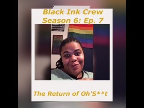 (REVIEW) Black Ink Crew | Season 6: Ep. 7 | The Return of Oh