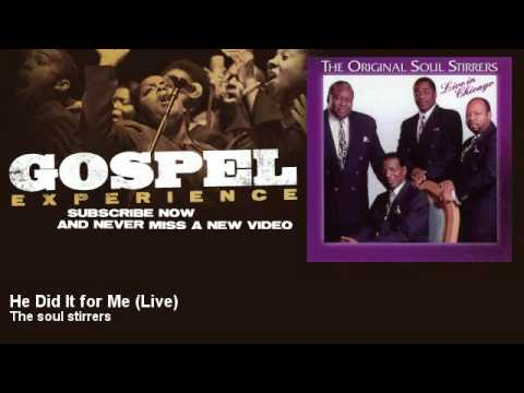 The soul stirrers - He Did It for Me - Live - Gospel