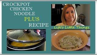 Welcome To My Kitchen: Chicken & Noodles Crockpot PLUS Recipe