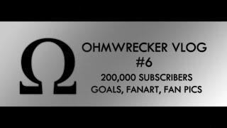 Ohmwrecker Vlog #6 | 200,000 SUBS CELEBRATION, FAN ART, PICS!