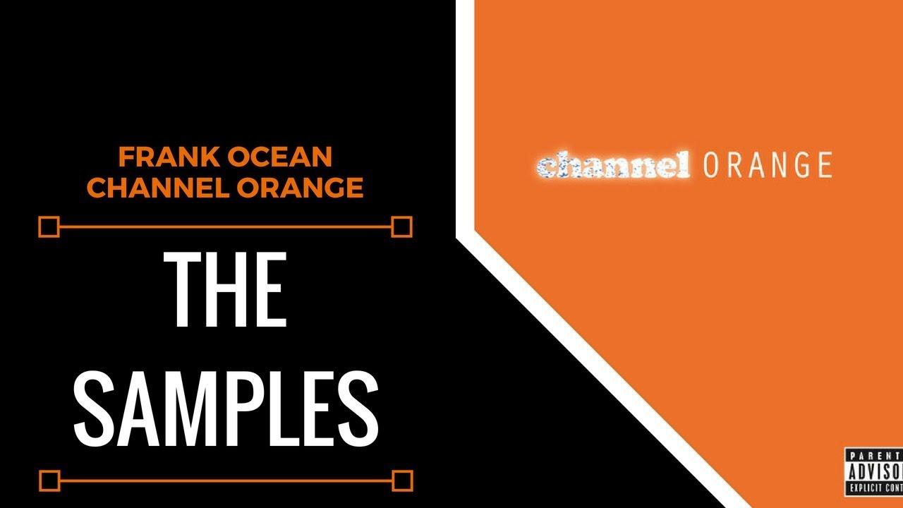 Samples From: Frank Ocean - Channel Orange | XSamples