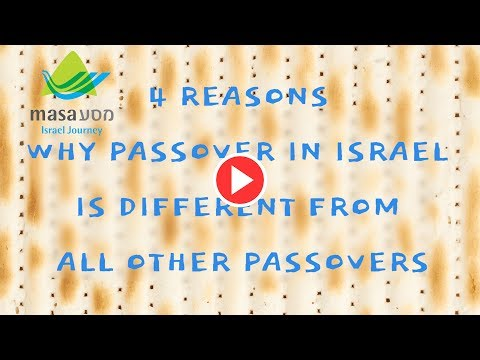 4 Reasons Why Passover In Israel Is Different From All Other Passovers