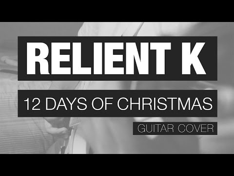 Relient K – 12 Days of Christmas Guitar