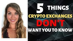 5 Important Things Crypto Exchanges DON'T Want You To Know