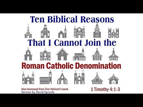 Ten Biblical Reasons That I Cannot Join...the Roman Catholic Denomination