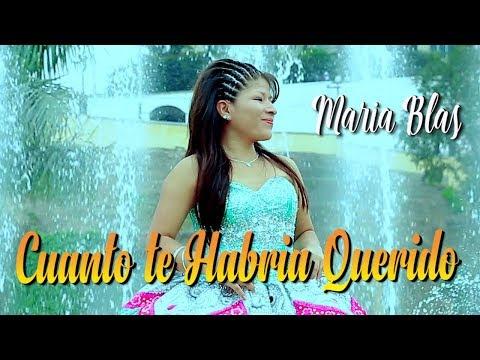 MARIA BLAS  ♫ CUANTO TE HABRIA QUERIDO  ♫ VIDEO CLIP 2017™✔