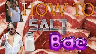 HOW TO SALT BAE