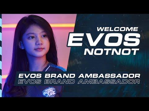 WELCOME OUR NEW BRAND AMBASSADOR : EVOS NOTNOT