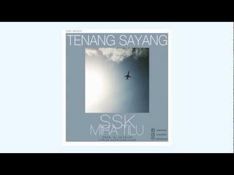 SSK - Tenang Sayang ft Mira Tilu (Prod. DJ Jocular)