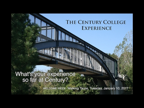 Century College Experience_What's your experience so far at Century?