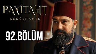 Payitaht Abdülhamid 92. Bölüm (HD)