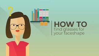 How To Find Glasses For Your Face Shape