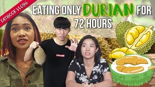 We Ate Nothing But DURIAN For 72 Hours!   72 Hours Challenges   EP 4