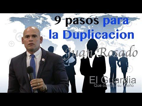 9 Pasos para la Duplicación | Juan Rosado El Guardia que compro su sueño