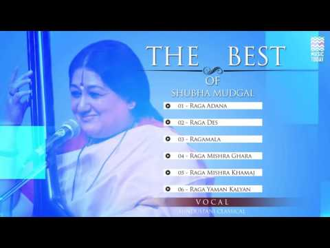 The Best Of Shubha Mudgal   Audio Jukebox   Vocal   Classical