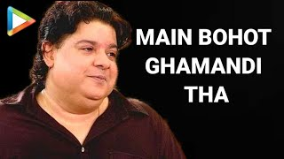 """Main GHAMANDI Tha, I Used To Enter Every Room With ARROGANCE"": Sajid Khan"
