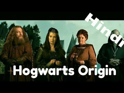 Hogwarts Origin Explained in Hindi. हाॅगवर्टस् की निर्मिती (हिंदी मे)