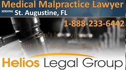 St. Augustine Medical Malpractice Lawyer & Attorney - Florida