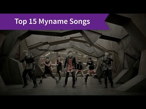 My Top 15 Myname Songs