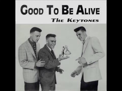 Good To Be Alive - The Keytones