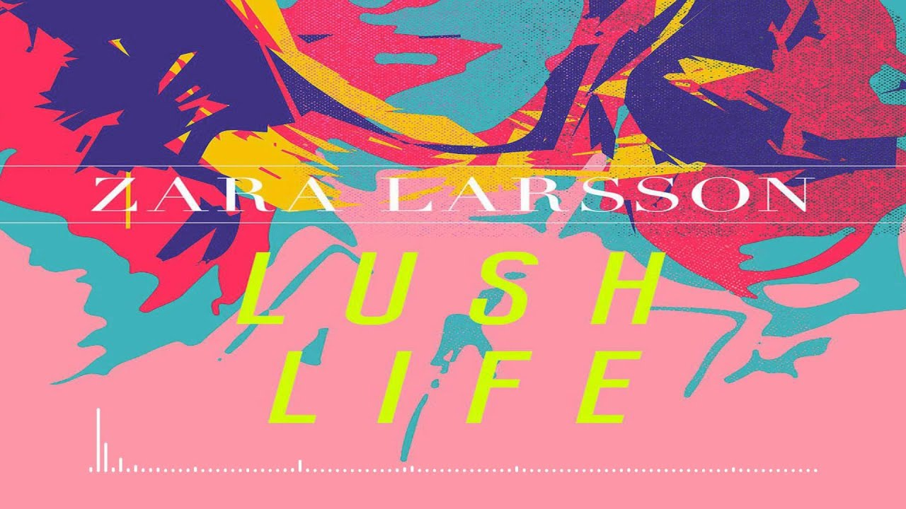 ZAVA LARSSON LUSH LIFE СКАЧАТЬ БЕСПЛАТНО