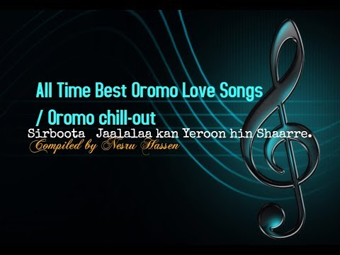 All Time Best Oromo Love Songs Collection /4 hrs Oromo chill-out Music