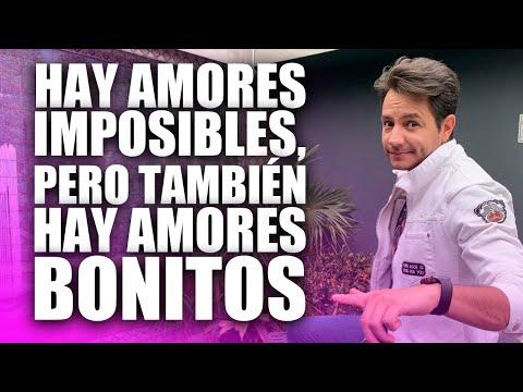 HAY AMORES IMPOSIBLES, PERO TAMBIÉN HAY AMORES BONITOS.