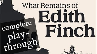 What Remains of Edith Finch - Complete Let