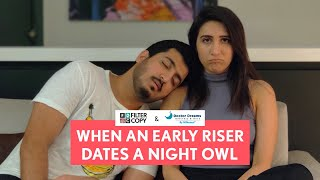 FilterCopy | When An Early Riser Dates A Night Owl | Ft. Kriti Vij and Pranay Manchanda