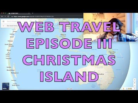 Web Travel Episode III: Christmas Island