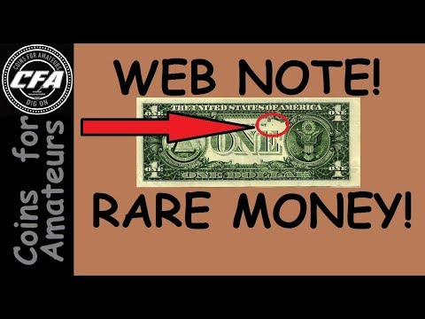 What Is A Web Note Dollar Bill | How Rare Are Web Notes | How To Identify Web Notes |