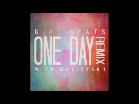 Matisyahu  One Day GH Beats Remix