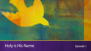 Holy is His Nąme   Episode 1   Names of God