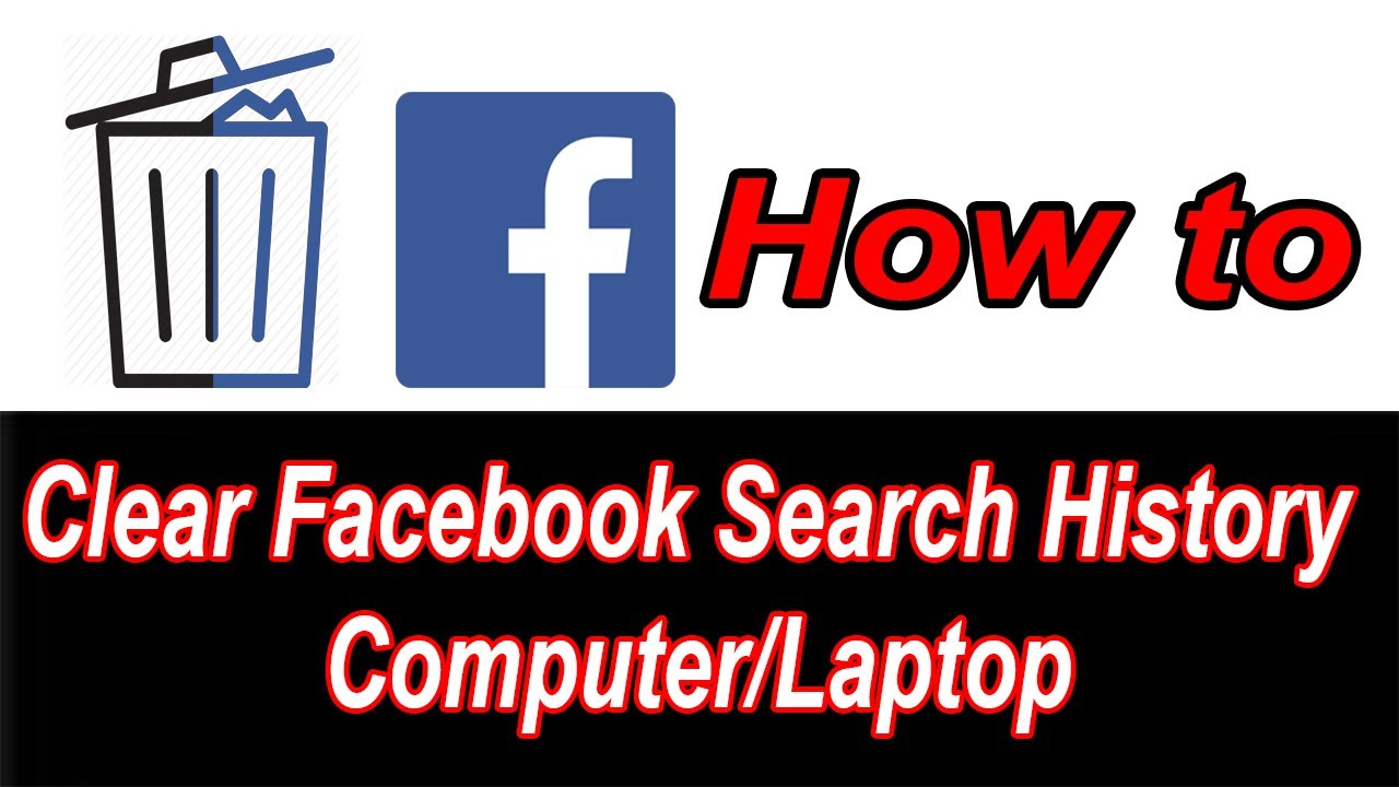 Laptop  Delete Your  Facebook Search History