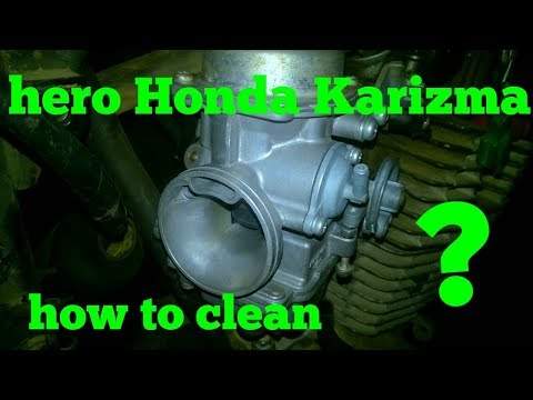 How to clean the hero Honda Karizma carburettor ?