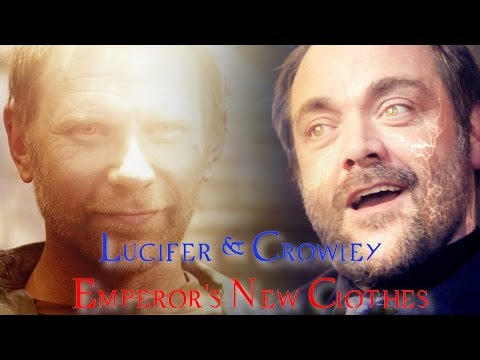 Lucifer & Crowley - Emperor's New Clothes (Video/Song Request)