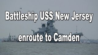 USS New Jersey being towed to Camden