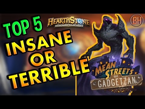 Hearthstone Top 5: Insane Or Terrible Cards - Mean Streets Of Gadgetzan/MSoG