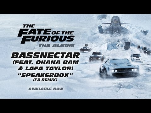 Bassnectar – Speakerbox ft. Ohana Bam & Lafa Taylor [F8 Remix] (The Fate of the Furious The Album)