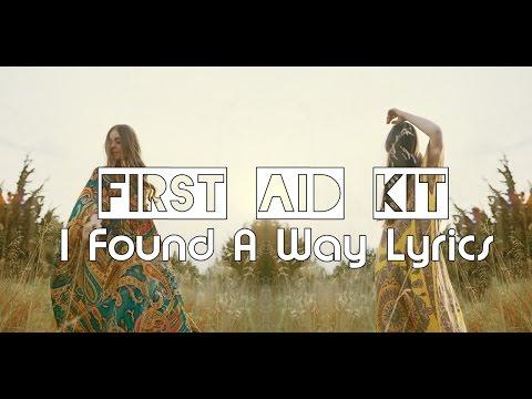 First Aid kit - I Found A Way Lyrics