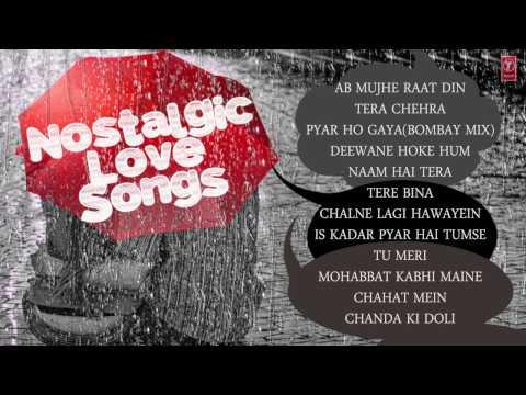 Nostalgic Love Songs - Jukebox - Sonu Nigam, Adnan Sami, Kumar Sanu, Abhijeet & Others