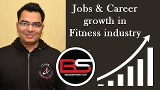 Jobs & Career Growth in Fitness Industry | Dr. Chirag Sethi | bodyandstrength.com