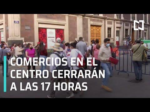 Covid-19 en México: Anuncian nuevas medidas para el Centro Histórico - Las Noticias