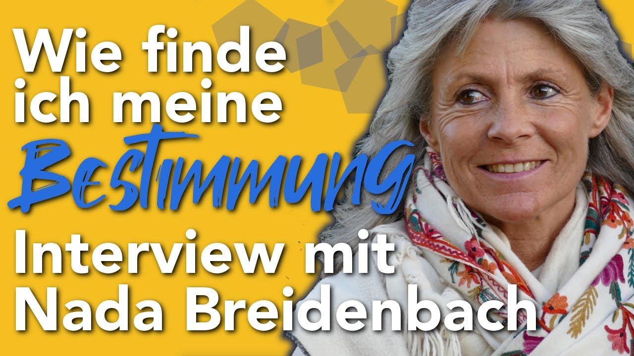 Wie Finde Ich Meine Bestimmung Gesprach Mit Nada Breidenbach Youtube