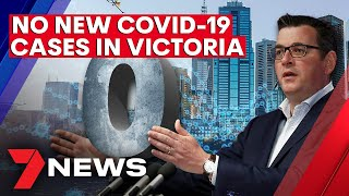 Victoria records no new COVID-19 cases after premier halted the easing of restrictions | 7NEWS