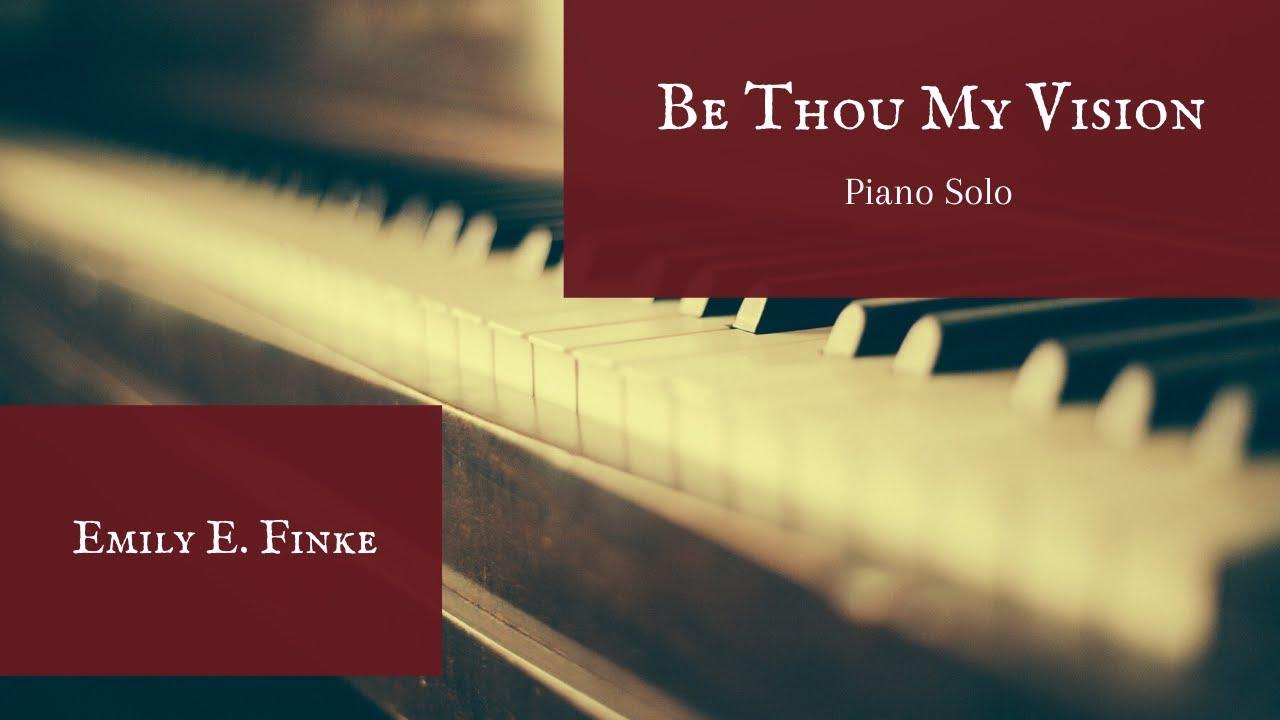 Be Thou My Vision | Piano Solo | Emily E. Finke