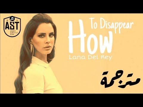 Lana Del Rey - How To Disappear | Lyrics Video | مترجمة
