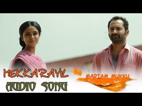 Mekkarayil Song Lyrics - Mariyam Mukku Malayalam Movie Song Lyrics