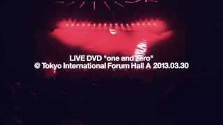 "androp 「LIVE DVD ""one and zero"" @Tokyo International Forum Hall A」 Teaser spot"