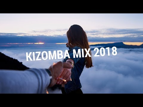 Best Kizomba Music Mix For Amazing Moments 2018